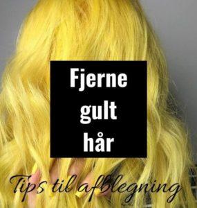 Hvordan fjerner man gult hår - tips til afblegning